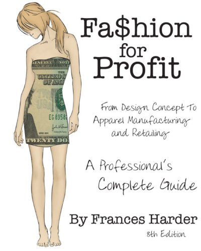 Fashion For Profit: A Professional's Complete Guide: Harder, Frances