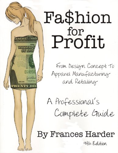 Fashion For Profit: A Professional's Complete Guide: Frances Harder