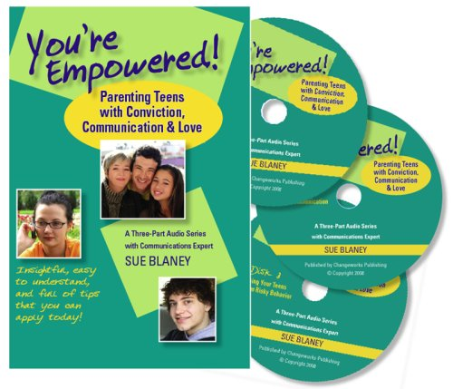 9780972777902: You re Empowered! Parenting Teens with Conviction, Communication and Love