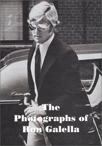 The Photographs of Ron Galella 1965-1989: Stephen Bluttal (Editor)
