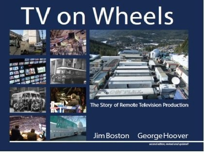 9780972779319: TV on Wheels: The Story of Remote Television Production, 2nd Edition
