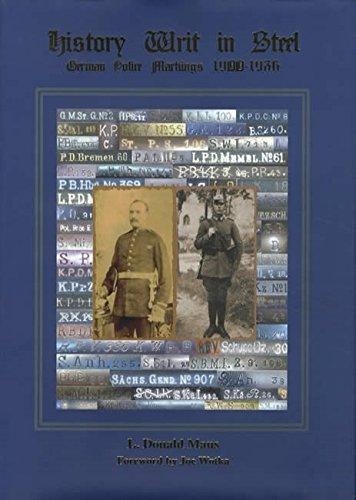HISTORY WRIT IN STEEL: GERMAN POLICE MARKINGS: L. Donald Maus