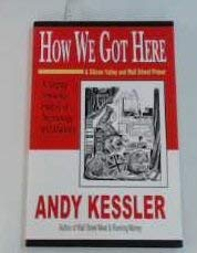 9780972783224: How We Got Here: A Slightly Irreverent History of Technology and Markets