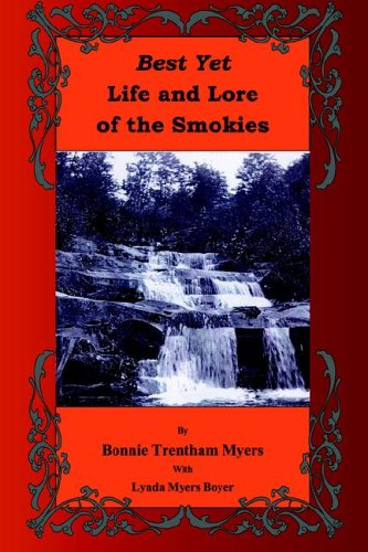 9780972783903: Best Yet Life and Lore of the Smokies
