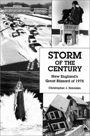 Storm of the Century: New England's Great Blizzard of 1978: Haraden, Christopher J.