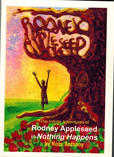 The Infinite Adventures Of Rodney Appleseed in: Ross Anthony