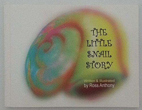The Little Snail Story: Ross Anthony
