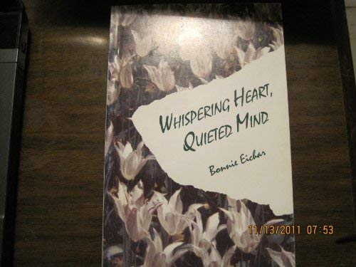 9780972789608: Whispering Heart, Quieted Mind