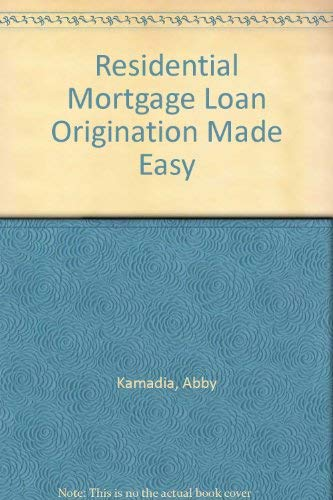 9780972791113: Residential Mortgage Loan Origination Made Easy
