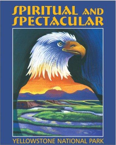 9780972792127: Spiritual and Spectacular: Yellowstone National Park