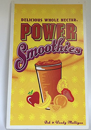 DELICIOUS WHOLE NECTAR POWER SMOOTHIES