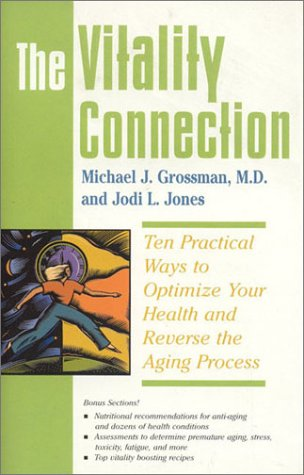 9780972793551: The Vitality Connection: Ten Practical Ways to Optimize Your Health and Reverse the Aging Process