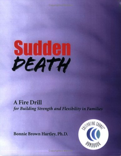 9780972798563: Sudden Death -- A Fire Drill for Building Strength and Flexibility in Families (Fire Drill Series #1