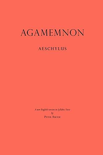 9780972799355: Agamemnon: A New English Version in Syllabic Verse