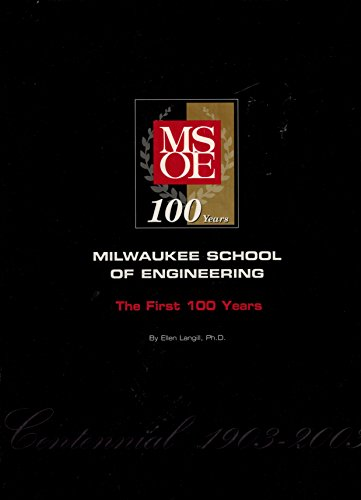 MSOE: Milwaukee School of Engineering: The First 100 Years Centennial 1903 -2003