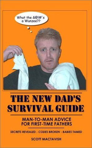 9780972810005: The New Dad's Survival Guide