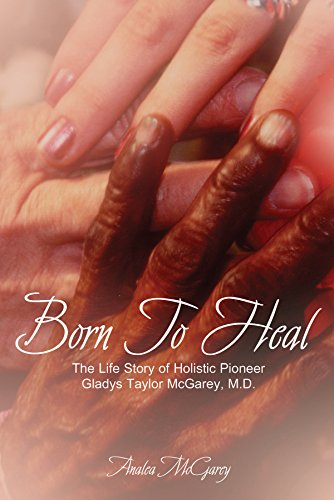 9780972811897: Born to Heal: The Life Story of Holistic Pioneer Gladys Taylor McGarey