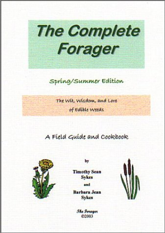 The Complete Forager: Spring/Summer Edition