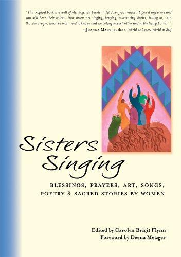 9780972814621: Sisters Singing: Blessings, Prayers, Art, Songs, Poetry and Sacred Stories by Women