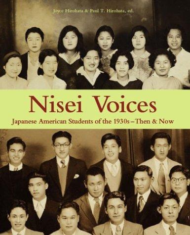 Nisei Voices: Japanese American Students of the: Joyce Hirohata, Paul
