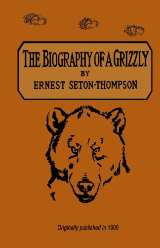 9780972815512: The Biography Of A Grizzly