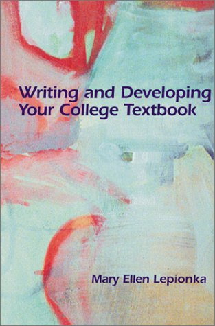Writing and Developing Your College Textbook: Lepionka, Mary Ellen