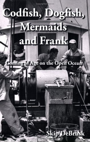 Codfish, Dogfish, Mermaids and Frank: Coming of Age on the Open Ocean (with sealed CD) SIGNED