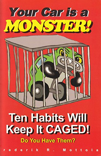 9780972817004: Your Car is a Monster: Ten Habits That Will Keep it Caged