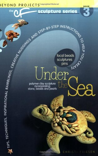 9780972817707: Under the Sea: Beyond Projects: The CF Sculpture Series Book 3