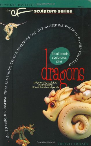 9780972817776: Dragons: Tips, Techniques, Inspirational Rambling, Creative Nudgings and Step-By-Step Instructions to Help You Create
