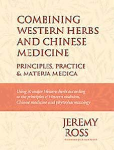 9780972819305: Combining Western herbs and Chinese medicine: Principles, practice, and materia medica