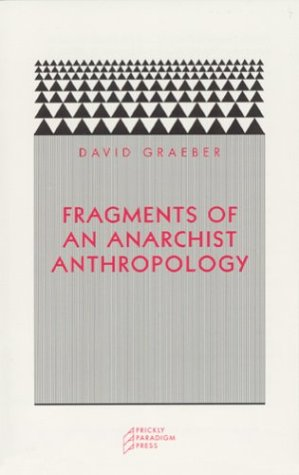 9780972819640: Fragments of an Anarchist Anthropology (Paradigm)