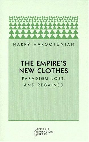 9780972819671: The Empire's New Clothes: Paradigm Lost, and Regained