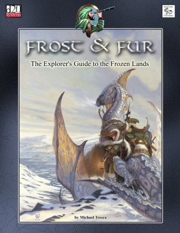 Frost & Fur: The Explorer's Guide to the Frozen Lands (d20 3.5 Fantasy Roleplaying): ...