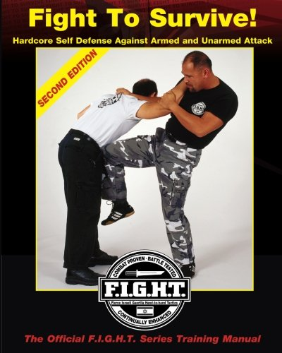 9780972820912: Fight To Survive!: Hardcore Self Defense Against Armed and Unarmed Attack: Volume 1