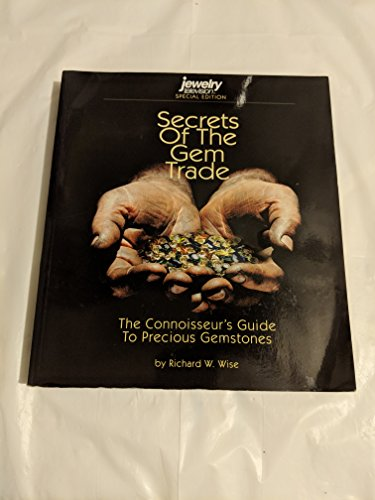 Secrets of the Gem Trade: Jewelry Television Special Edition: Richard W. Wise