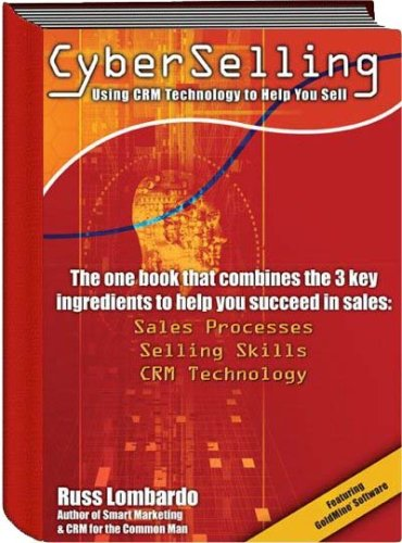 9780972826327: CyberSelling - Using CRM Technology to Help You Sell