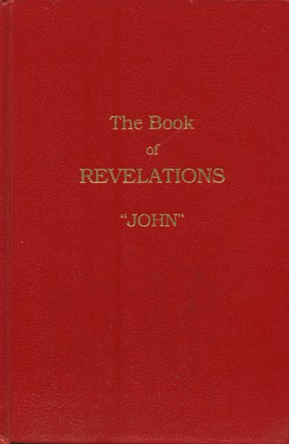 "The Book of Revelations: ""John"" An Inspired Translation: John; Translator-David L. Beck"