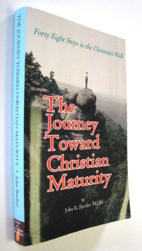 The Journey Toward Christian Maturity: John R. Bircher