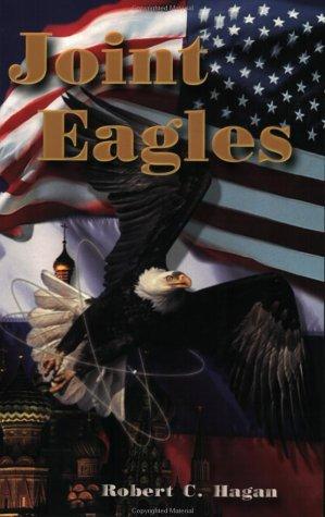 Joint Eagles: Robert C. Hagan