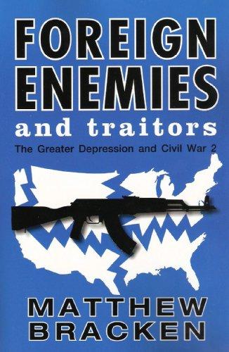 Foreign Enemies And Traitors: Matthew Bracken