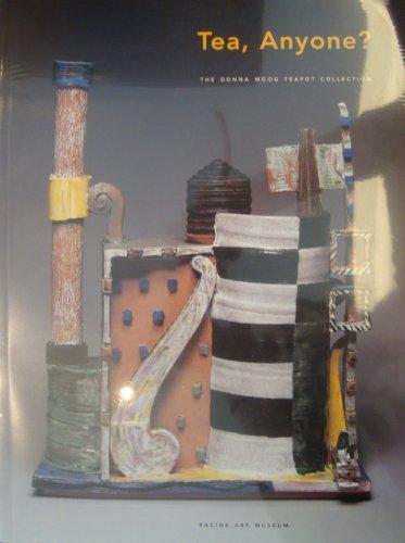 Tea, Anyone? The Donna Moog teapot collection: Adamson, Glenn; Taragin,