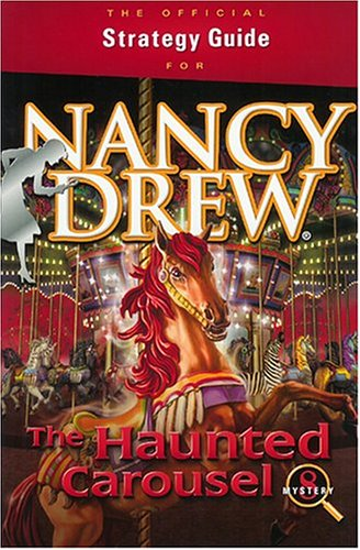 9780972833615: Nancy Drew: The Haunted Carousel Official Strategy Guide