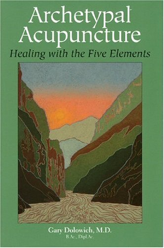 9780972833905: Archetypal Acunpuncture: Healing With the Five Elements