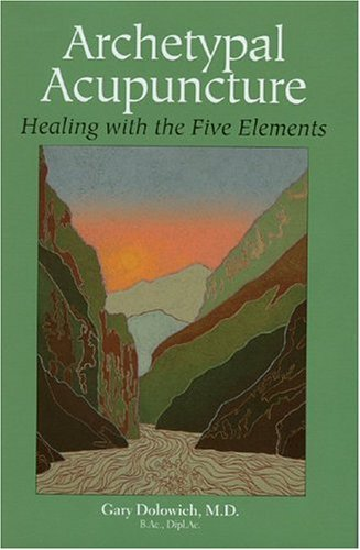 9780972833912: Archetypal Acupuncture: Healing with the Five Elements