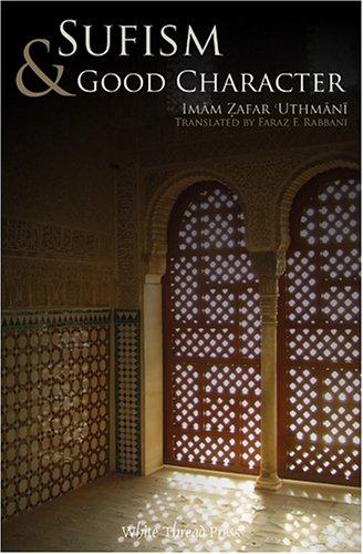 Sufism & Good Character: ZAFAR AHMAD USMANI,