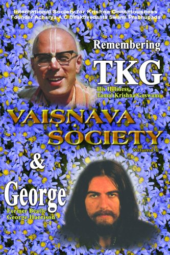 REMEMBERING TAMAL KRISHNA GOSWAMI AND GEORGE HARRISON (Vaisnava Society Journal Vol. 6): His ...