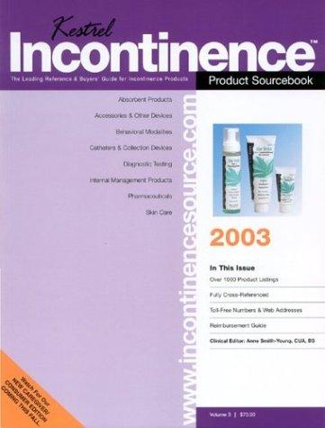 Kestrel Incontinence Product Sourcebook: Kestrel Health Information Inc