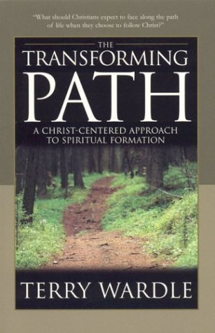 9780972842501: The Transforming Path: A Christ-Centered Approach to Spiritual Formation