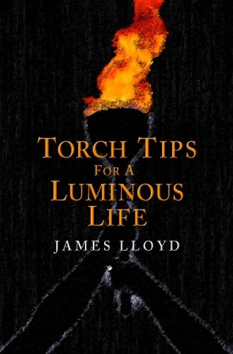 Torch Tips for a Luminous Life: James Lloyd